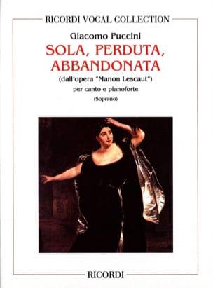 Giacomo Puccini - Sola, Perduta, Abbandonata. Manon Lescaut. - Partition - di-arezzo.fr