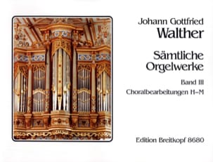 Johann Gottfried Walther - Oeuvre Pour Orgue Volume 3 - Partition - di-arezzo.fr
