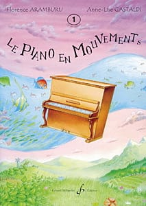 Aramburu Florence / Gastaldi Anne-Lise - The Piano In Motion. Volume 1 - Sheet Music - di-arezzo.com