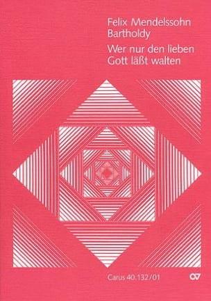 MENDELSSOHN - Wer Nur Den Lieben Gott Lasst Walten - Partition - di-arezzo.fr
