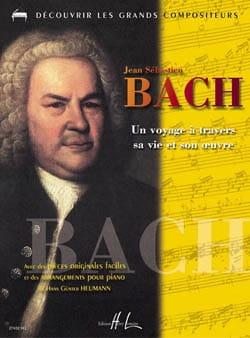 Bach Jean-Sébastien / Heumann - Un Voyage A Travers sa Vie et son Oeuvre - Partition - di-arezzo.fr