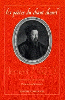 Les Poètes Du Chant Choral: Clément Marot - Partition - di-arezzo.fr