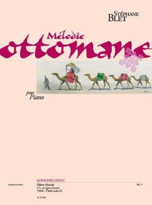 Stéphane Blet - Mélodie Ottomane Op. 19 - Partition - di-arezzo.fr