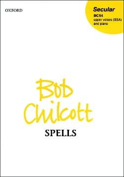 Bob Chilcott - Spells - Sheet Music - di-arezzo.com