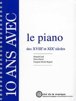 Conil / Pascal / Rignol - 10 Years With The Piano Of The 18th And 19th Centuries - Sheet Music - di-arezzo.co.uk