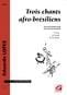 Eduardo Lopes - 3 Chants Afro Brésiliens - Partition - di-arezzo.fr