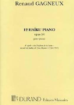 Renaud Gagneux - 12 Haïkus Opus 54 - Partition - di-arezzo.fr