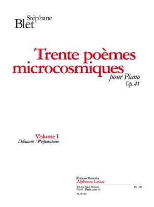 Stéphane Blet - 30 Poèmes Microcosmiques Opus 41 Vol 1 - Partition - di-arezzo.fr