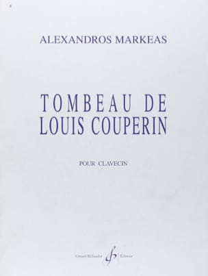 Tombeau de Louis Couperin - Alexandros Markeas - laflutedepan.com