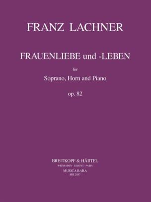 Franz Lachner - Frauenliebe Und Leben Opus 82 - Partition - di-arezzo.fr