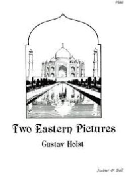 Gustav Holst - 2 Eastern Pictures: Spring and Summer - Sheet Music - di-arezzo.com