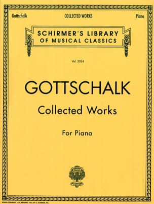 Louis Moreau Gottschalk - Collected Works For Piano - Partition - di-arezzo.fr