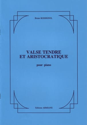 Valse Tendre et Aristocratique Bruno Rossignol Partition laflutedepan