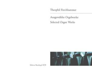 Ausgewählte Orgelwerke - Theophil Forchhammer - laflutedepan.com