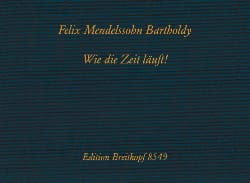 Félix MENDELSSOHN - Wie Die Zeit Läuft. Relié - Partition - di-arezzo.fr