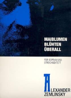 Alexander Zemlinsky - Maiblumen Bluhten Uberall - Partition - di-arezzo.fr