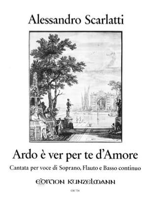 Alessandro Scarlatti - Ardo E Ver Per te d' Amore - Partition - di-arezzo.fr