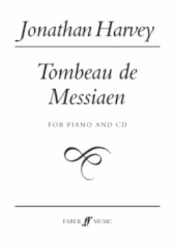 Le Tombeau de Messiaen Jonathan Harvey Partition Piano - laflutedepan