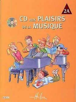 CD Aux Plaisirs de la Musique Volume 2A - Partition - di-arezzo.fr