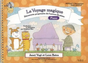 Vogt Janet / Bates Leon / Blet Stéphane - The Piano Magic Journey Level 1 Discoverer Without Reach - Sheet Music - di-arezzo.co.uk