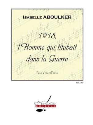Isabelle Aboulker - 1918, The Man Who Staggered In War - Sheet Music - di-arezzo.com