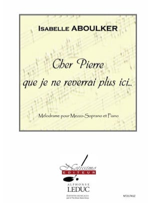 Isabelle Aboulker - Cher Pierre Que je Ne Reverrai Plus Ici ... - Partition - di-arezzo.fr