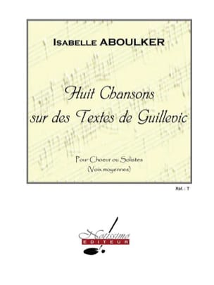 Isabelle Aboulker - 8 Songs on Guillevic Texts - Sheet Music - di-arezzo.co.uk