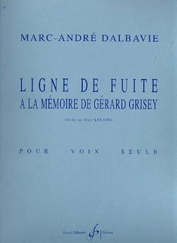 Ligne de Fuite Marc-André Dalbavie Partition Mélodies - laflutedepan