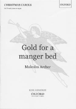 Gold For A Manger Bed - Archer - Partition - Chœur - laflutedepan.com