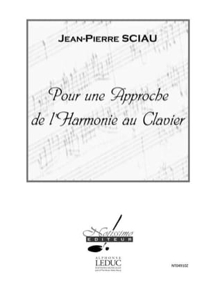 Jean Pierre Sciau - For an approach to keyboard harmony - Sheet Music - di-arezzo.co.uk