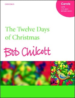 Bob Chilcott - The 12 Days Of Christmas - Partition - di-arezzo.fr