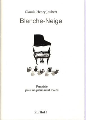 Claude-Henry Joubert - Blanche-Neige. 9 Mains - Partition - di-arezzo.fr