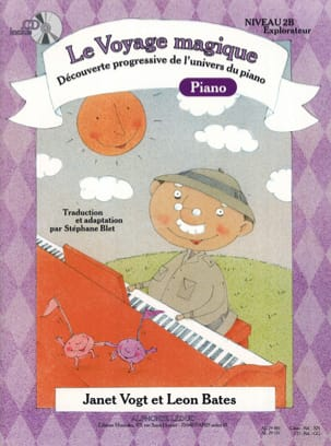 Vogt Janet / Bates Leon / Blet Stéphane - The Magic Journey Piano Level 2B Explorer - Sheet Music - di-arezzo.com