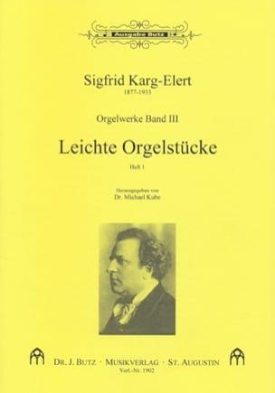 Sigfried Karg-Elert - Leichte Orgelstücke Volume 1 - Partition - di-arezzo.fr