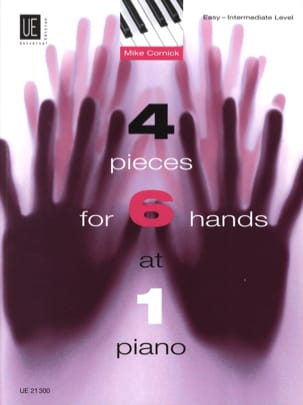 Mike Cornick - 4 Pieces For 6 Hands. 6 Mains - Partition - di-arezzo.fr