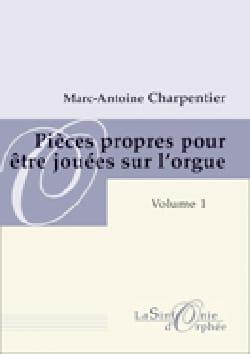 Marc-Antoine Charpentier - Pièces Propres Pour Etre Jouées sur L'orgue. Volume 1 - Partition - di-arezzo.fr