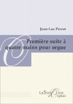 Jean-Luc Perrot - 1st Suite for Organ A 4 Hands - Sheet Music - di-arezzo.com