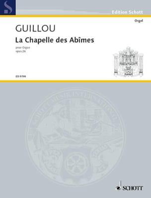 La Chapelle des Abîmes Op. 26 - Jean Guillou - laflutedepan.com