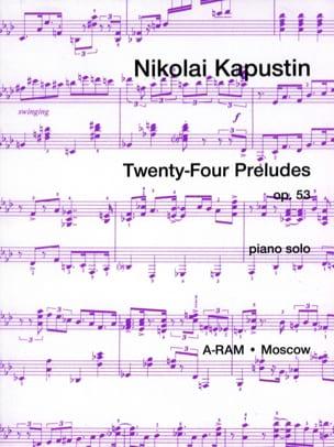 Nikolai Kapustin - 24 Préludes Opus 53 - Partition - di-arezzo.fr