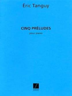 Eric Tanguy - 5 Preludes - Sheet Music - di-arezzo.com