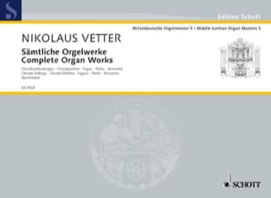 Sämtliche Orgelwerke Nikolaus Vetter Partition Orgue - laflutedepan