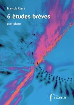 François Rossé - 6 Etudes Brèves - Partition - di-arezzo.fr