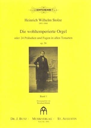 Heinrich Wilhelm Stolze - Die Wohltemperierte Orgel Op. 58 Vol 1 - Partition - di-arezzo.fr