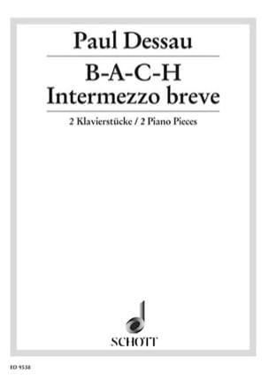 Paul Dessau - B.A.C.H. ; Intermezzo Breve - Partition - di-arezzo.fr