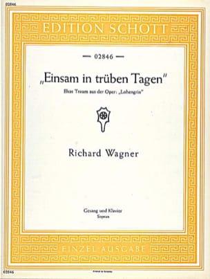 Richard Wagner - Einsam In Trüben Tagen. Lohengrin - Partition - di-arezzo.fr