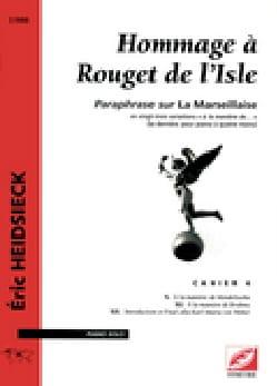 Hommage A Rouget de Lisle Cahier 4 - Eric Heidsieck - laflutedepan.com