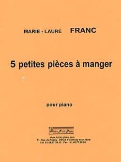 Marie-Laure Franc - 5 Petites Pièces A Manger - Partition - di-arezzo.fr