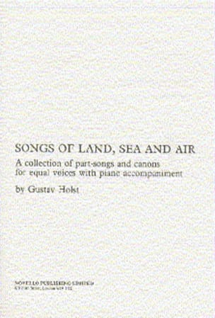 Gustav Holst - Songs Of Land, Sea And Airs - Partition - di-arezzo.fr