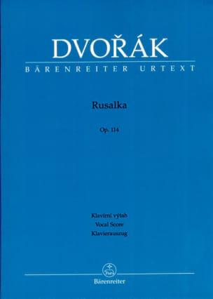 Anton Dvorak - Rusalka Opus 114 - Partition - di-arezzo.ch