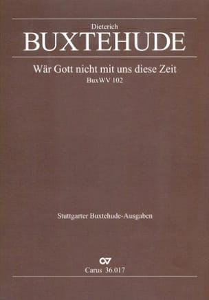 Dietrich Buxtehude - Wär Gott Nicht Mit Uns Diese Zeit Buxwv 102 - Partition - di-arezzo.fr
